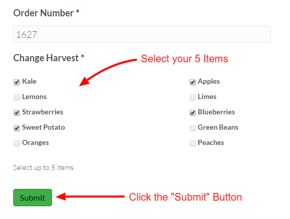 """Select up to 5 harvest items you would like to receive in your next harvest box. Press the """"Submit"""" button."""
