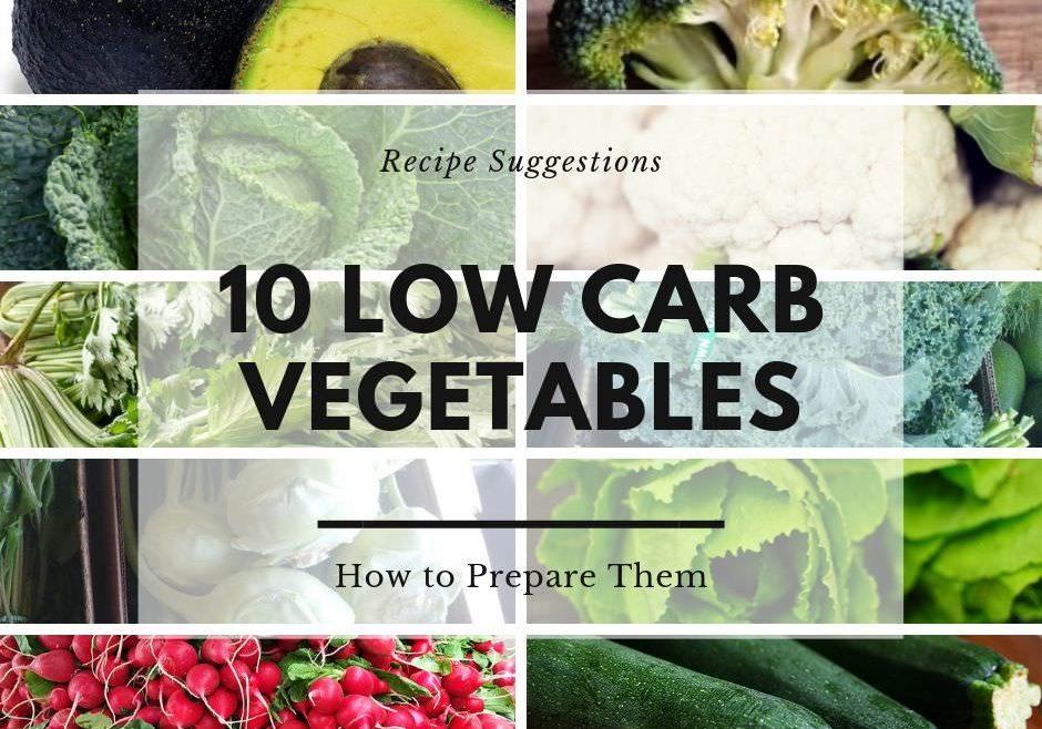 10 Low Carb Vegetables