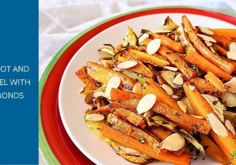 Carrots and Fennel with Almonds